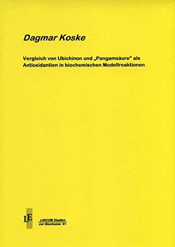 """Vergleich von Ubichinon und \""""Pangamsäure\"""" als Antioxidantien in biochemischen Modellreaktionen"""