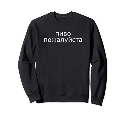 (Ein) Bier bitte auf Russisch Russland Bier Sweatshirt