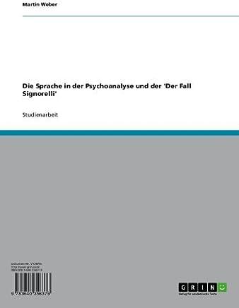 Die Sprache in der Psychoanalyse und der Der Fall Signorelli (German Edition)