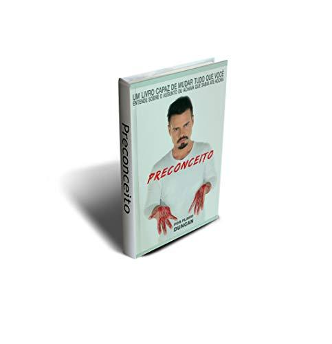Preconceito: Um livro capaz de mudar tudo que você sabia sobre o assunto ou achava que entendia até agora (Portuguese Edition)