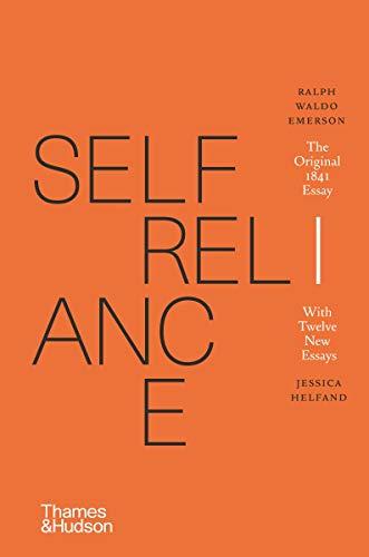 Self-reliance: The Original 1841 Essay With Twelve New Essays
