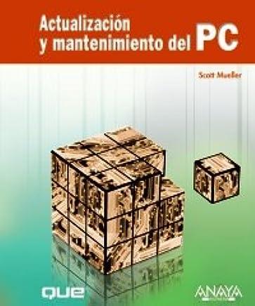 Actualizacion y mantenimiento del PC / Upgrading and Repairing PCs (Spanish Edition)