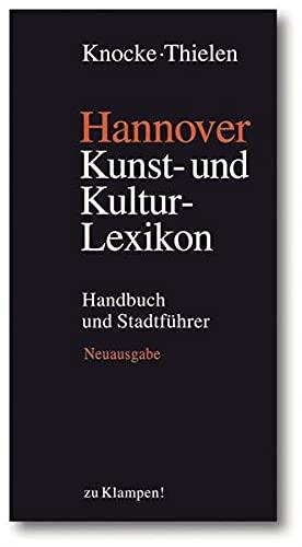 Hannover – Kunst- und Kulturlexikon: Handbuch und Stadtführer
