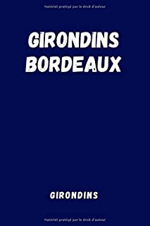 Girondins Bordeaux - Girondins: Sport Notebook, Journal, Diary (110 Pages, Blank, 6 x 9), football, Large Composition Book. (French Edition)