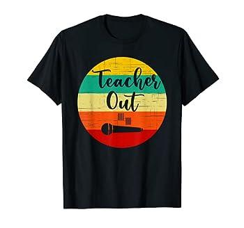 Funny Teacher Appreciation End of School Year Mic Drop Out T-Shirt