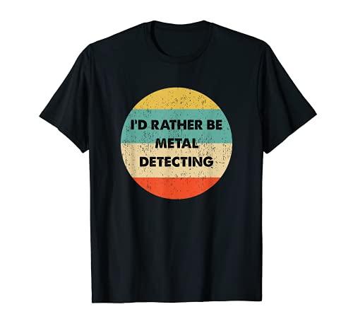 金属探知機シャツ   I'd Rather Be Metal Detecting Tシャツ
