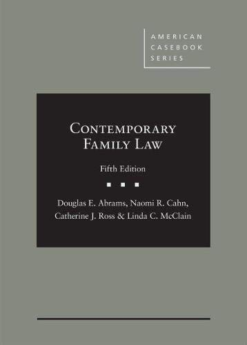Compare Textbook Prices for Contemporary Family Law American Casebook Series 5 Edition ISBN 9781640205918 by Abrams, Douglas,Cahn, Naomi,Ross, Catherine,McClain, Linda