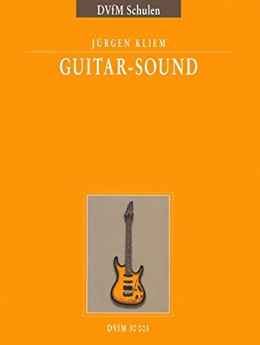 Guitar-Sound für E-Gitarre - Lieder, Songs, Shanties, Spirituals - Ein methodischer Leitfaden (DV 30003)