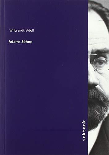 Wilbrandt, A: Adams Söhne