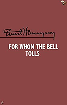 FOR WHOM THE BELL TOLLS (The Complete Works Book 5) (English Edition) por [ERNEST  HEMINGWAY]