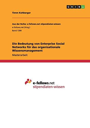 Die Bedeutung von Enterprise Social Networks für das organisationale Wissensmanagement