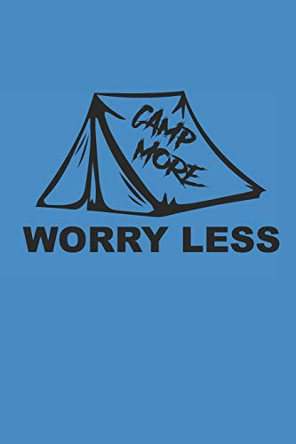 CAMP MORE WORRY LESS: Camping Outdoor Notebook Camper Notizbuch Planer 6x9 lined