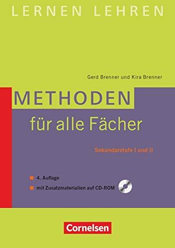 Lernen lehren: Methoden für alle Fächer (4., überarbeitete Auflage) - Sekundarstufe I und II - Buch mit Zusatzmaterialien auf CD-ROM