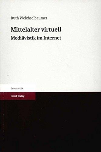 Mittelalter virtuell. Mediävistik im Internet