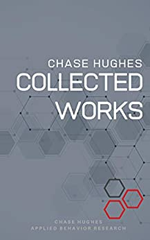 The Collected Works of Chase Hughes by [Chase Hughes]