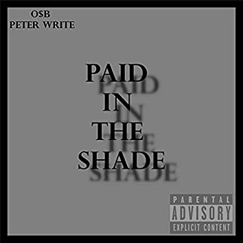 Paid in the Shade