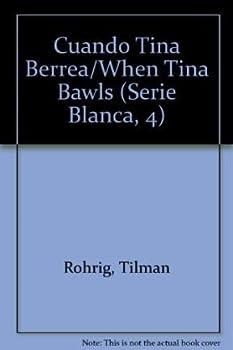 Paperback Cuando Tina Berrea/When Tina Bawls (Serie Blanca, 4) (Spanish Edition) [Spanish] Book