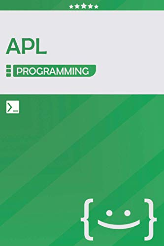 APL Programming: Lined Notebook Journal, Awesome Gift for Programmers, Software Developers, and IT Professionals - 120 Pages - Large (6 x 9 inches)   Green Color   APL Coding