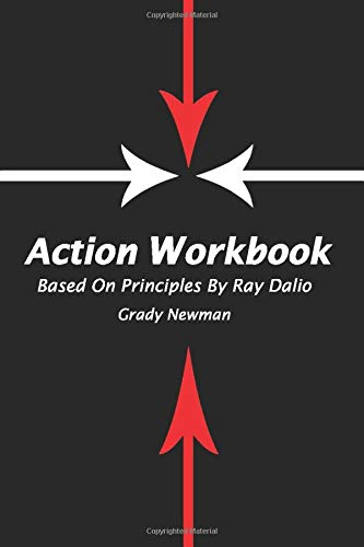 Action Workbook Based On Principles By Ray Dalio