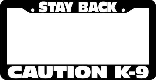 Personalized City Stay Back Caution K9 Black License Plate Frame