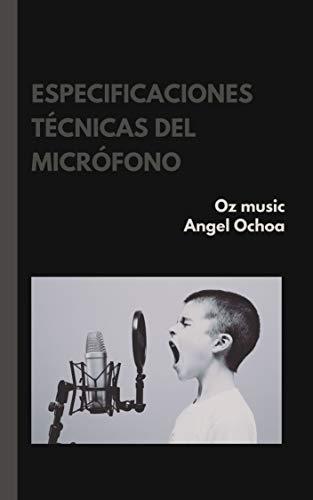 especificaciones técnicas del micrófono: apuntes de ingeniería en audio
