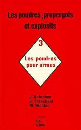 Les Poudres, propergols et explosifs : Tome 3, Les Poudres pour armes