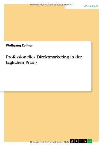 Professionelles Direktmarketing in der täglichen Praxis