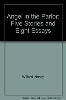 Angel in the Parlor: Five Stories and Eight Essays 0156075156 Book Cover