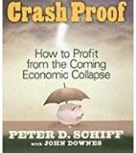 Crash Proof (An Unabridged Production)[7-CD Set]; How To Profit From the Coming Economic Collapse