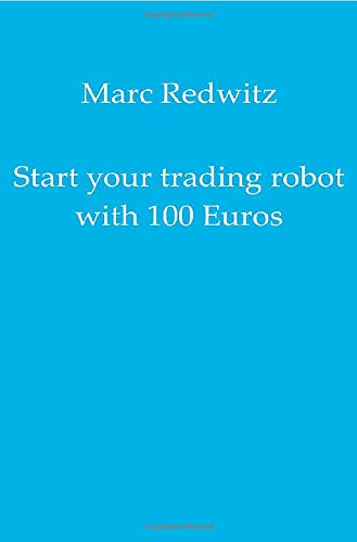 Start your trading robot with 100 Euros