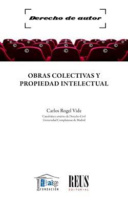 Obras colectivas y propiedad intelectual: 1 (Derecho de autor)
