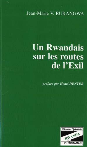 Un Rwandais sur les routes de l'exil (Mémoires africaines)