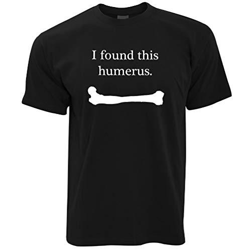 Novelty T Shirt I Found This Humerus Humourous Pun BlackSmall