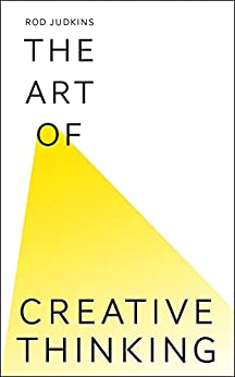 The Art of Creative Thinking by [Rod Judkins]
