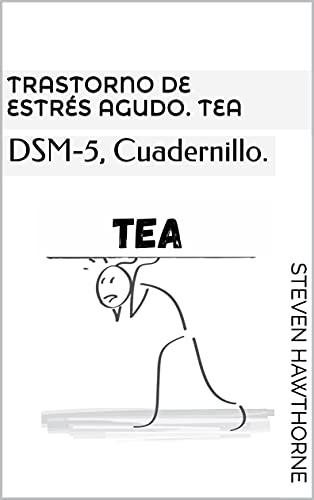 Trastorno de estrés agudo. TEA: DSM-5, Cuadernillo. (DSM. CUADERNILLOS TRASTORNOS MENTALES. PSICOLOGÍA.) (Spanish Edition)