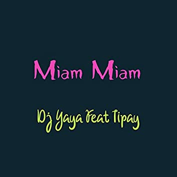 Miam miam (feat. Tipay)