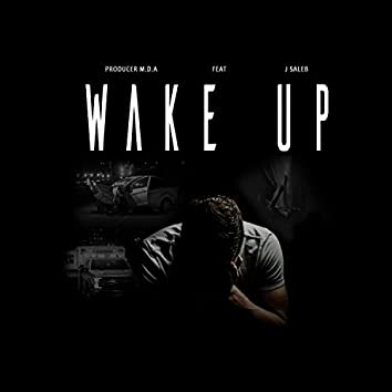 Wake Up (feat. J Saleb)