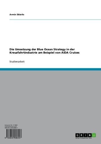 Die Umsetzung der Blue Ocean Strategy in der Kreuzfahrtindustrie am Beispiel von AIDA Cruises