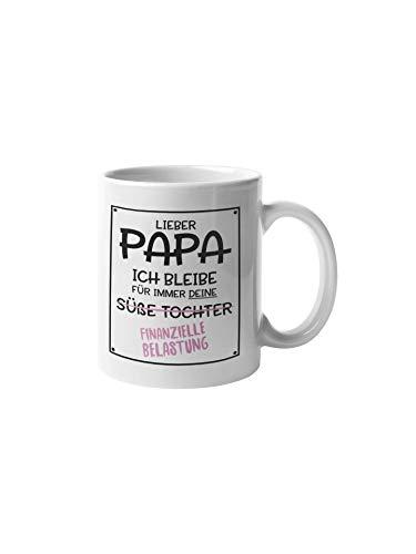 Shirtinator Geschenktasse Papa Finanzielle Belastung I Geschenkidee-n Vater Tochter Vatertag Geburtstag Geschenk-e I lustige Tasse mit Spruch