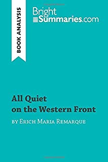 All Quiet on the Western Front by Erich Maria Remarque (Book Analysis): Detailed Summary, Analysis and Reading Guide (Brig...