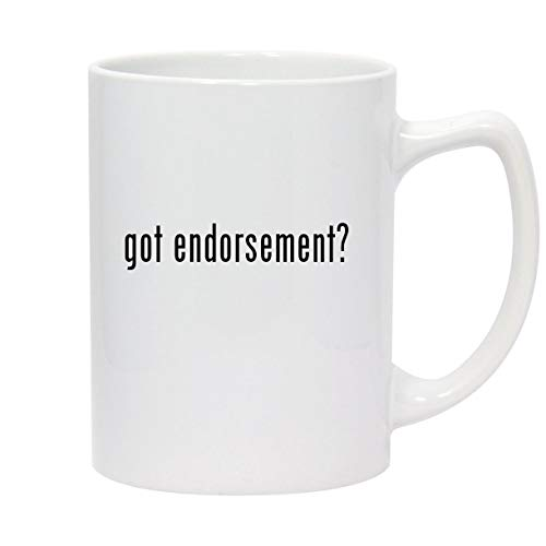 got endorsement? - 14oz White Ceramic Statesman Coffee Mug