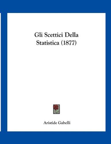 Gli Scettici Della Statistica (1877)