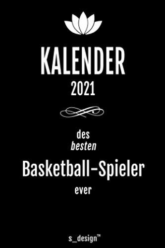 Kalender 2021 für Basketballer / Basketball-Spieler: Wochenplaner / Tagebuch / Journal für das ganze Jahr: Platz für Notizen, Planung / Planungen / Planer, Erinnerungen & Sprüche [DIN A6]