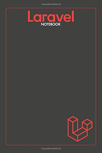 "Laravel Notebook: Lined Programming Notebook, Journal, Diary For Laravel Programmers (Programming Notebooks) (110 Pages, Lined, 6"" x 9"")"