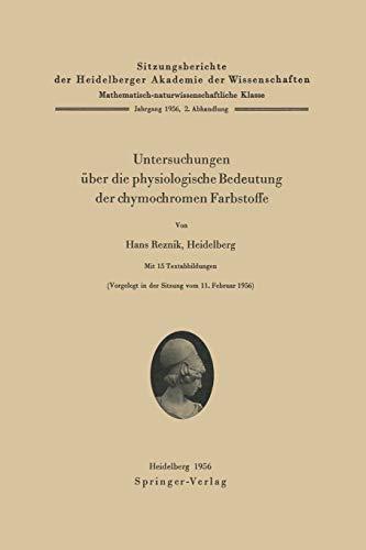 Untersuchungen über die physiologische Bedeutung der chymochromen Farbstoffe (Sitzungsberichte der Heidelberger Akademie der Wissenschaften (1956/57 / 2))
