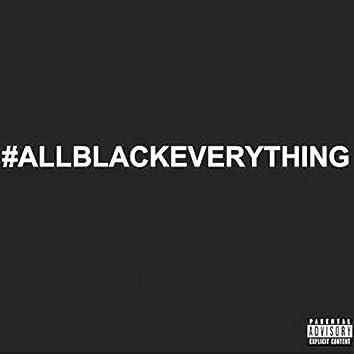 #Allblackeverything