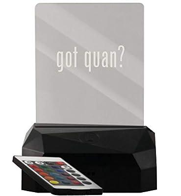 got Quan? - LED USB Rechargeable Edge Lit Sign