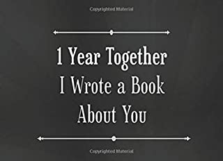1 Year Together I Wrote a Book About You: Fill in the Blank Love Book with 20 Simple Prompts - Gift for One Year Anniversa...