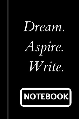Dream. Aspire. Write.: Notebook - Journal Ruled. Blank Lined - 6x9 Inches - 120 pages - HQ. Matte Cover.