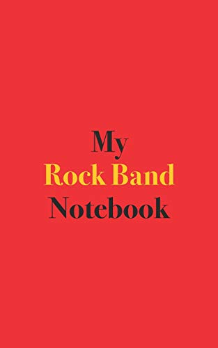 My Rock Band Notebook: Blank Lined Notebook for Rock Band; Notebook for Rock Music Enthusiasts